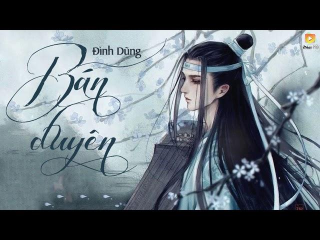 Bán Duyên - Đình Dũng [Video Lyrics]