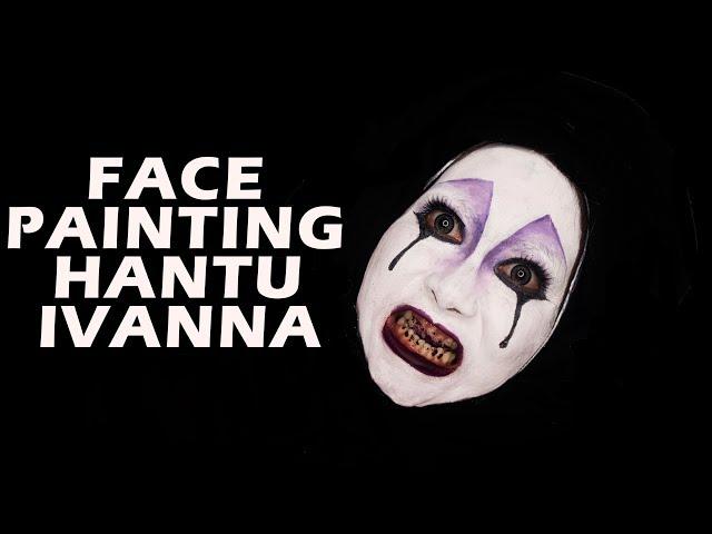 DANUR 2 MADDAH - HANTU IVANNA - FACE PAINTING