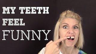 My Teeth Feel Funny - Own Your Weird Body