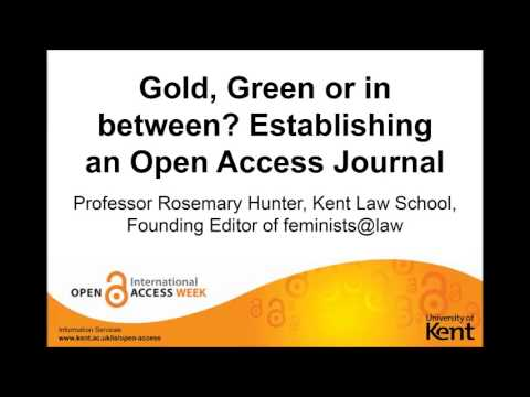 Gold, Green or in between? Establishing an open access journal: a talk by Professor Rosemary Hunter