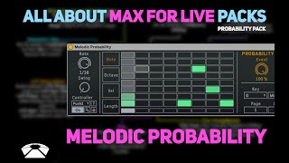 All About Max for Live Packs - Melodic Probability | Probability Pack