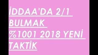İDDAA'DA 2/1 ORAN ŞİKESİ YENİ!! 2018 (KANITLI) %99.99.99