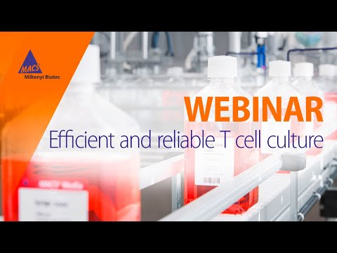 Efficient And Reliable T Cell Culture [WEBINAR]