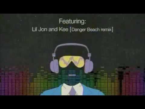 Give It All You Got (Danger Beach Remix)- Lil Jon featuring Kee