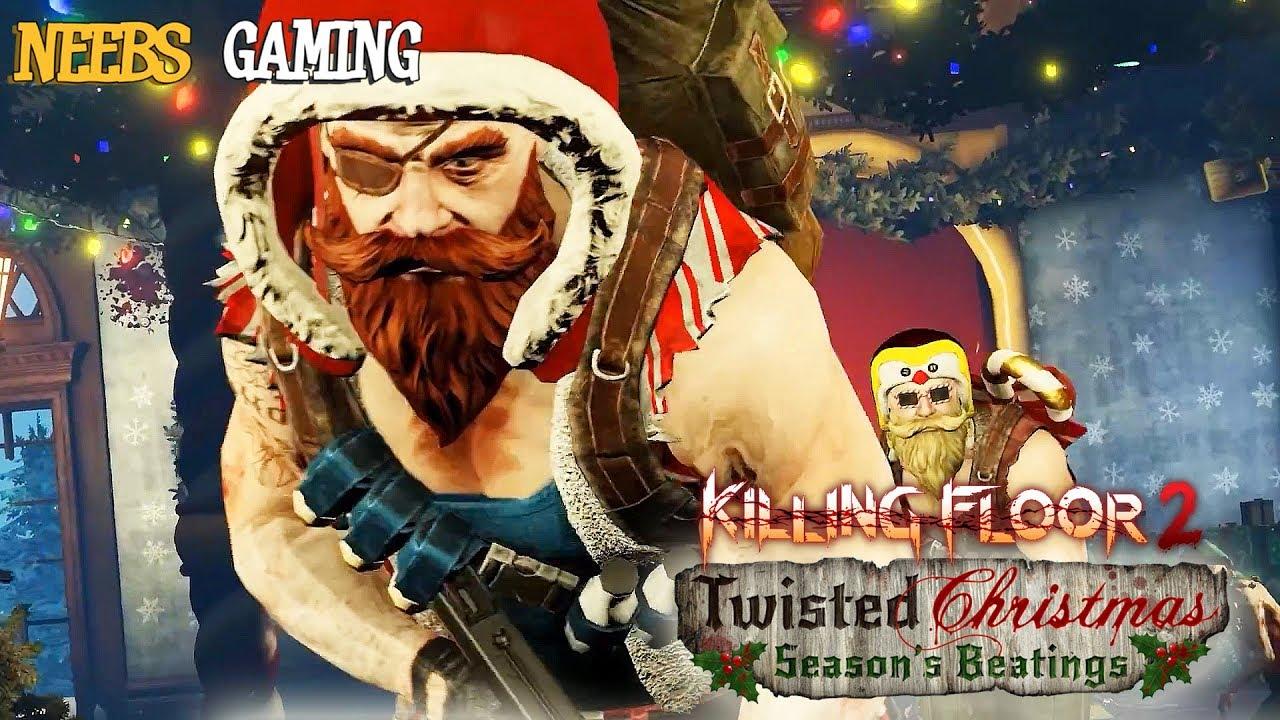 Floor 2 Christmas 2020 Seasons Beatings Killing Floor 2: Twisted Christmas, Season's Beatings   YouTube