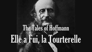 Offenbach - The Tales of Hoffmann - Elle a fui la tourterelle (Lyrics)