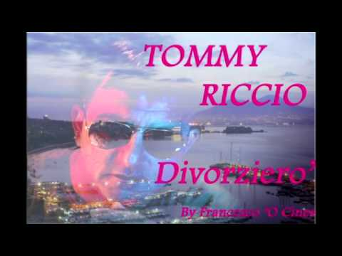 TOMMY RICCIO DIVORZIERO'