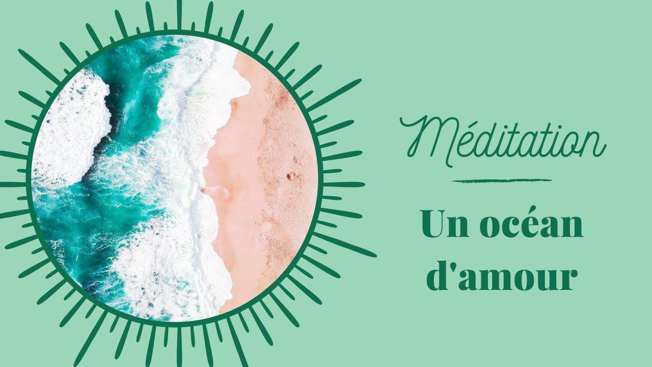 (Méditation) Un océan d'amour