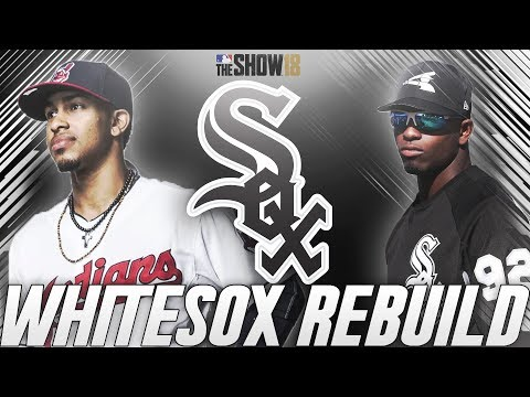 Rebuilding the Chicago White Sox | MLB The Show 18 White Sox Franchise | The Yoan Moncada Era