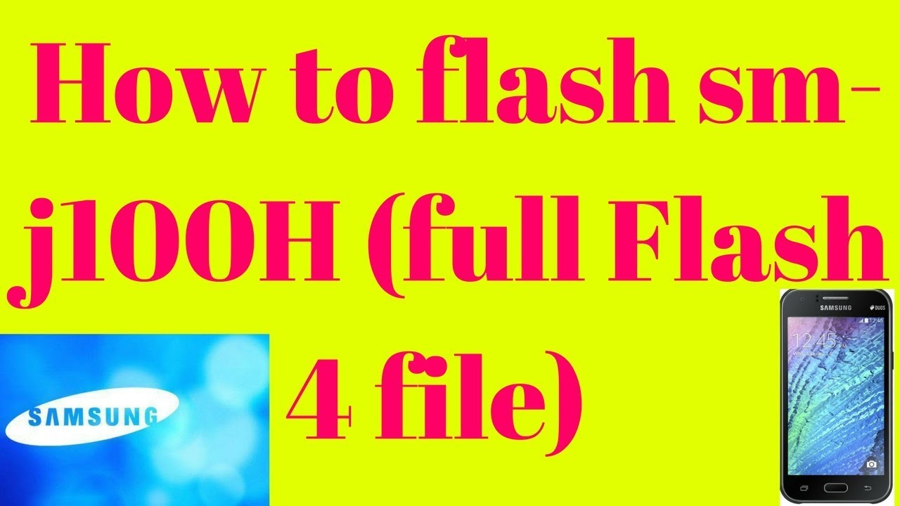 How to flash sm-j100H (full Flash 4 file) updated link 10000%Done