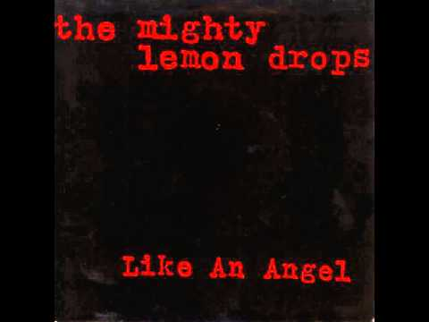 The Mighty Lemon Drops - Like An Angel