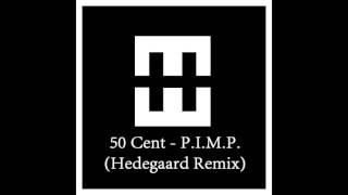 50 Cent P I M P Hedegaard Remix