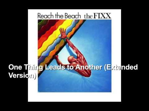 One Thing Leads to Another (Extended Version) ~ The Fixx