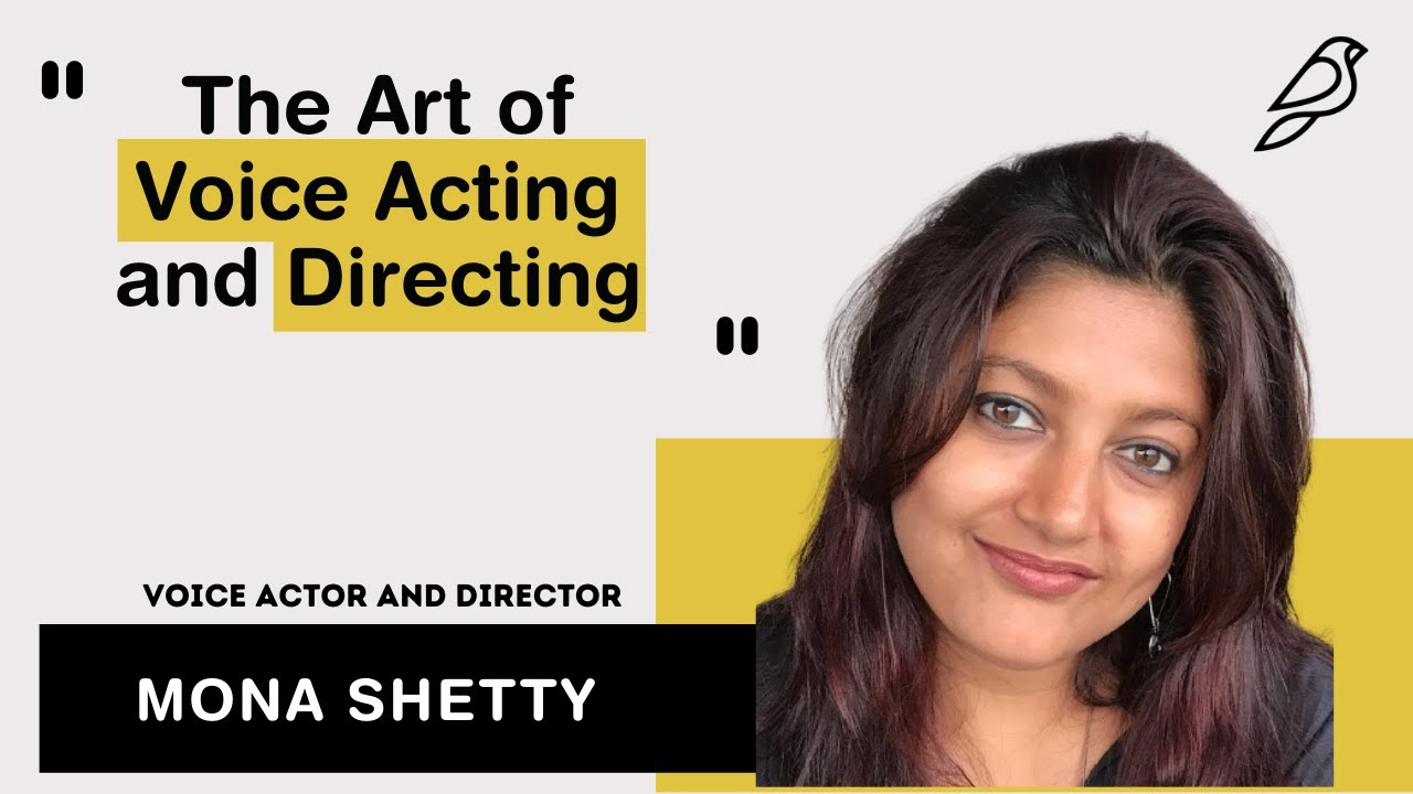 The Art of Voice Acting and Directing: Mona Shetty
