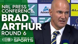 NRL Press Conference: Brad Arthur- Round 6 | NRL on Nine