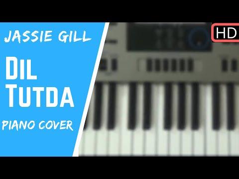 Dil Tutda 💔 || Jassi Gill || Piano Cover || Punjabi Song 17 ||