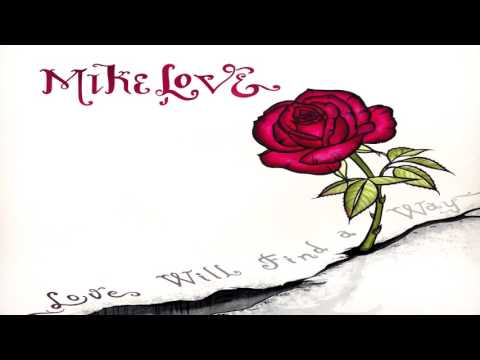 Mike Love - Love Will Find A Way 2015 FULL ALBUM