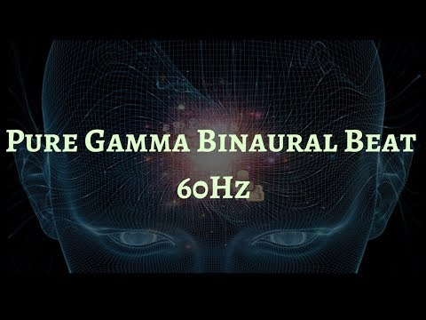Pure Gamma Wave Frequency | 60Hz Gamma Binaural Beat
