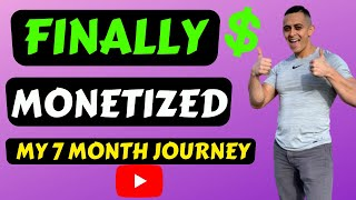 HOW LONG IT TAKES TO GET MONETIZED ON YOUTUBE (My Complete Process & How I did It Within 7 Month