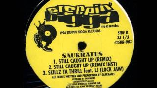 Saukrates - Still Caught Up (Remix) (1994)