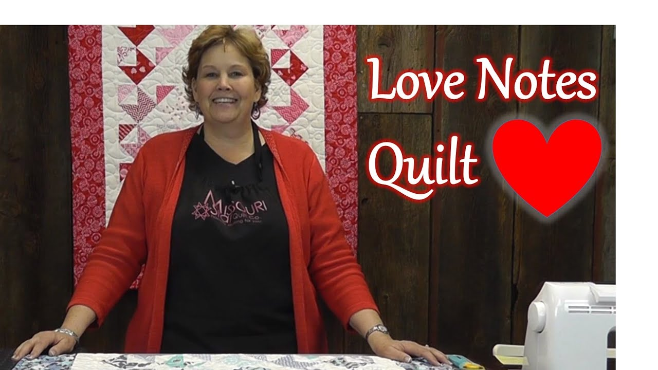 The Love Notes Quilt A Quick Quilting Project Youtube