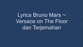 Lyrics Bruno Mars ~ Versace on The Floor dan terjemahan