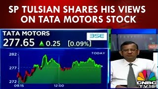 SP Tulsian Shares His Views On Tata Motors Stock | CNBC TV18