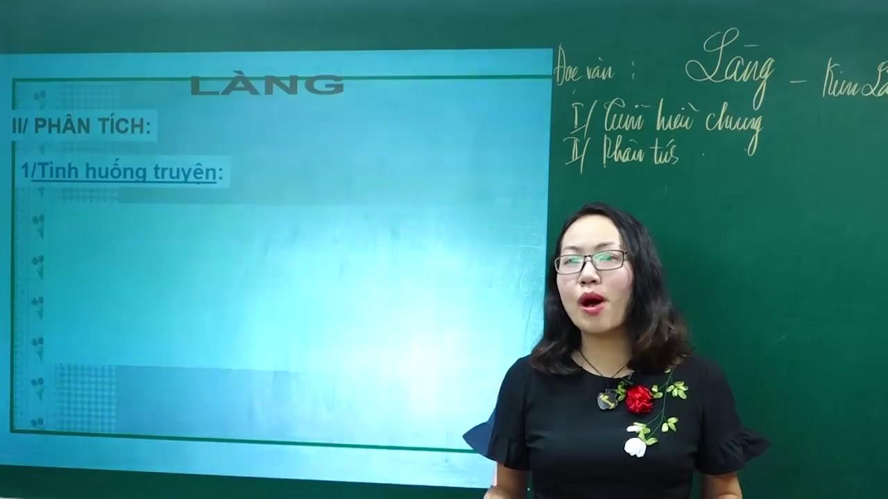 Ngữ Văn lớp 9 – Phân tích truyện ngắn Làng của Kim Lân | Cô Nguyễn Tuyết Nhung