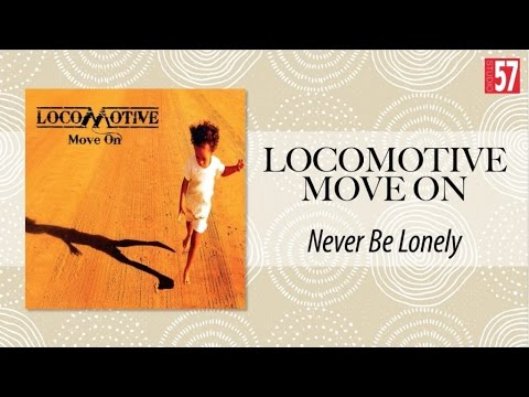 Locomotive - Never Be Lonely