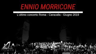 Morricone l'ultimo concerto Roma Caracalla Giugno 2019