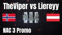 TheViper vs Liereyy - NAC 3 Promo - Cast by Nili_AoE