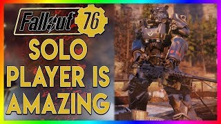 Fallout 76 - Solo Player Is Amazing!