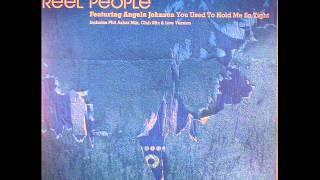 You Used To Hold Me So Tight - Remix (Feat. Angela Johnson) - Reel People