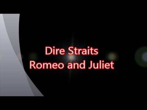 Dire Straits-Romeo and Juliet (with lyrics)
