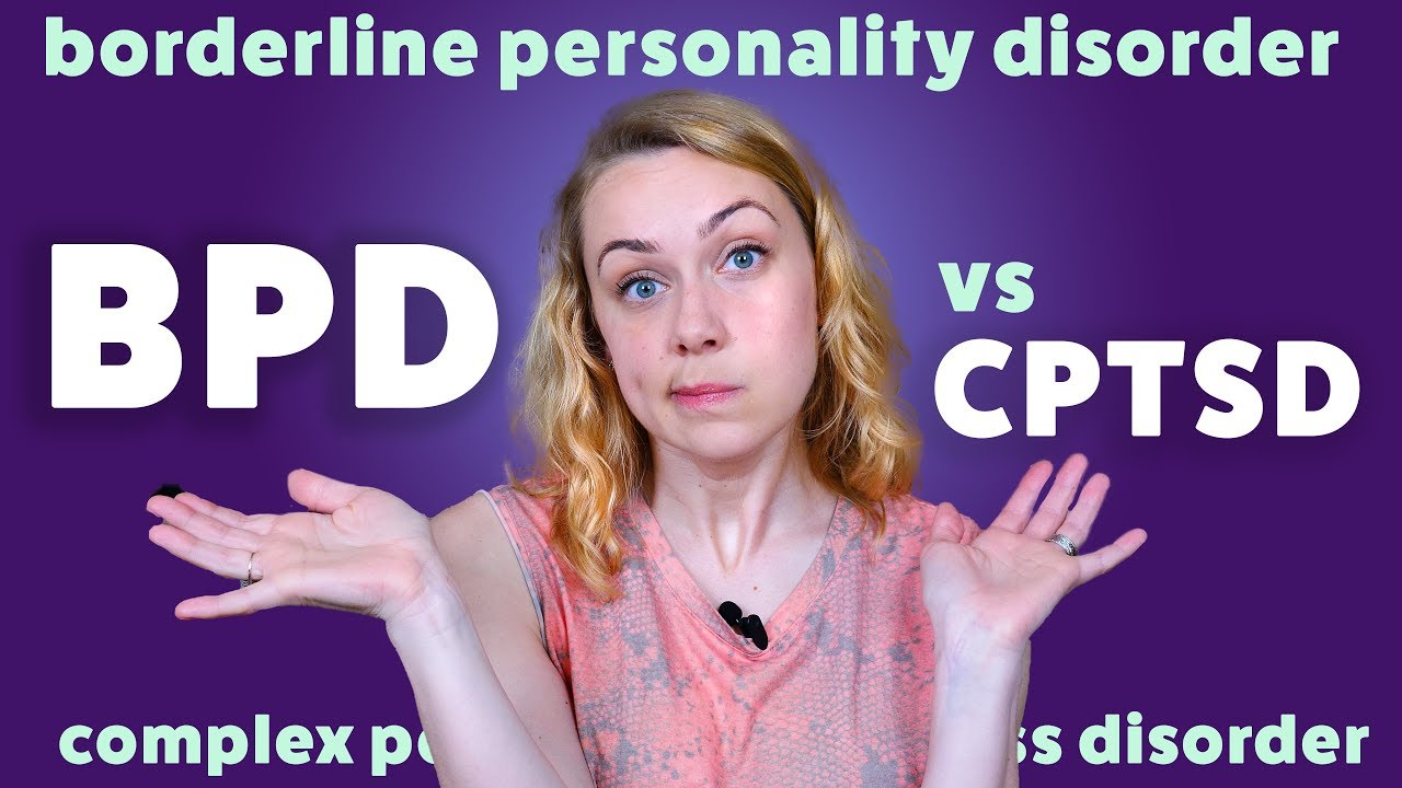 BPD vs CPTSD: What's the difference? | Kati Morton