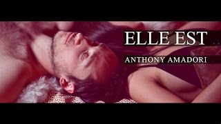 Anthony Amadori - Elle Est (Clip Officiel)