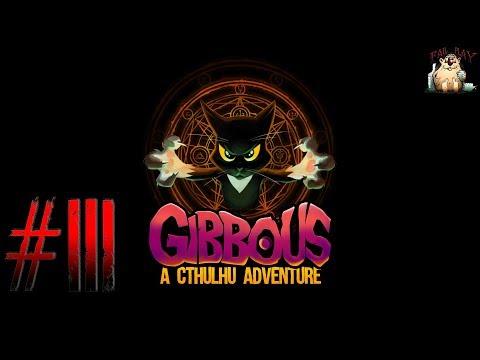 Gibbous – A Cthulhu Adventure → ПРОХОЖДЕНИЕ. ФИНАЛ #3