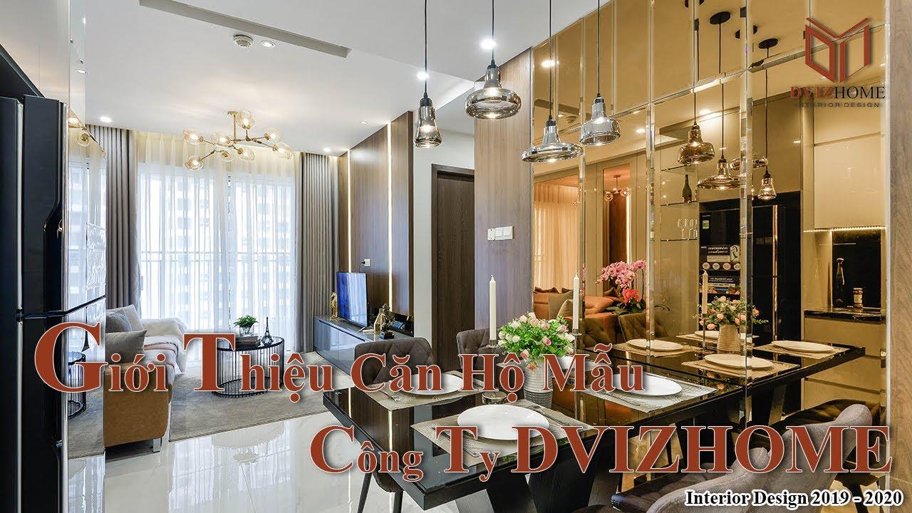 Giới Thiệu Căn Hộ Mẫu Công Ty DVIZHOME   Interior Design 2019 – 2020