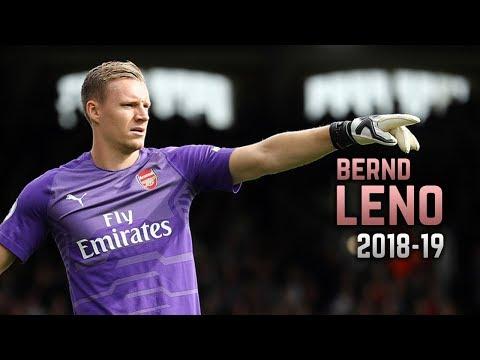 Bernd Leno 2018-19   Amazing Saves