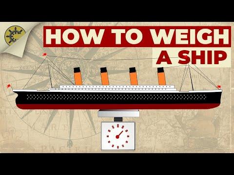 HOW DO YOU WEIGH A SHIP?