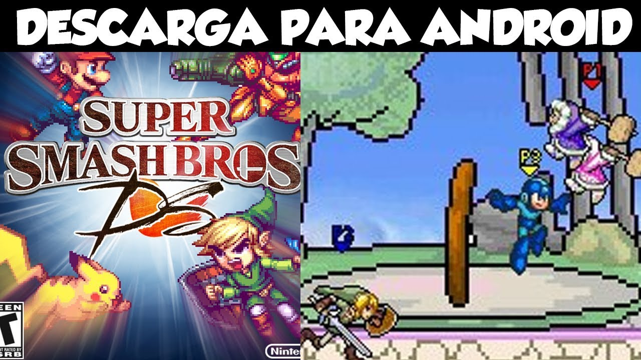 DESCARGA SUPER SMASH BROS DS PARA ANDROID APK MEDIAFIRE Y MEGA