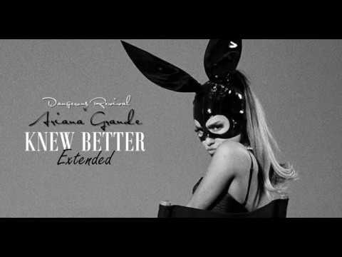 Ariana Grande: Knew Better Extended Version