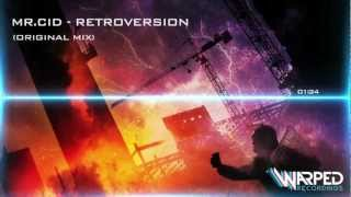 Mr.Cid - Retroversion [Original Mix - Warped Recordings]