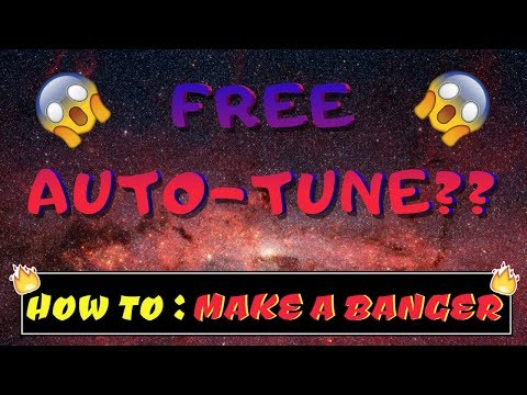 BEST FREE AUTOTUNE - How To Make A Banger (2019)