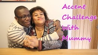 Accent Challenge With My Mum