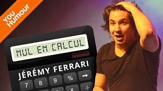JEREMY FERRARI - Nul en calcul