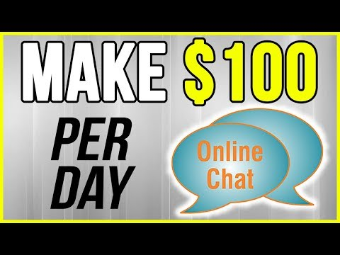 Earn $100 Per Day Chatting Online (2018)