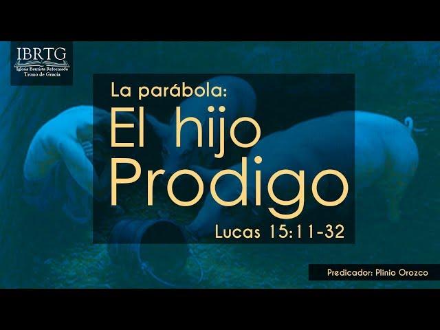 Parabóla : El hijo prodigo | Ps Plinio R. Orozco