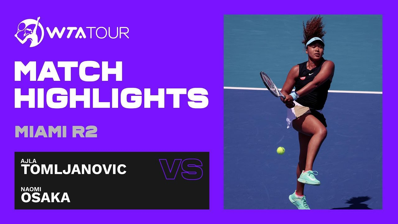 Ajla Tomljanovic vs. Naomi Osaka | 2021 Miami Open Round 2 | WTA Match Highlights
