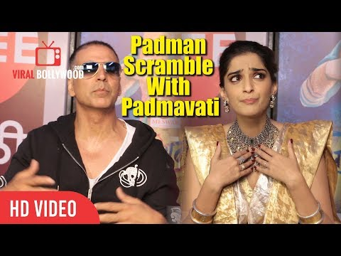 Akshay Kumar And Sonam Kapoor Reaction On Padman Scramble With Padmavati
